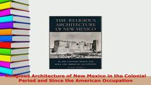PDF  Religious Architecture of New Mexico in the Colonial Period and Since the American PDF Full Ebook