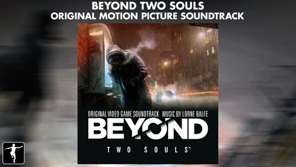 Beyond: Two Souls - Lorne Balfe - Official Soundtrack Preview