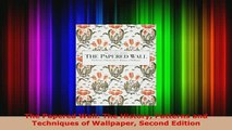 Download  The Papered Wall The History Patterns and Techniques of Wallpaper Second Edition Read Online