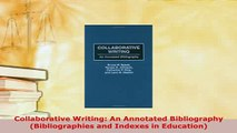 PDF  Collaborative Writing An Annotated Bibliography Bibliographies and Indexes in Education Read Online