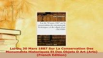PDF  Loi Du 30 Mars 1887 Sur La Conservation Des Monuments Historiques Et Des Objets D Art Read Full Ebook