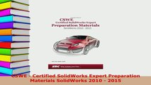 PDF  CSWE  Certified SolidWorks Expert Preparation Materials SolidWorks 2010  2015 Read Online