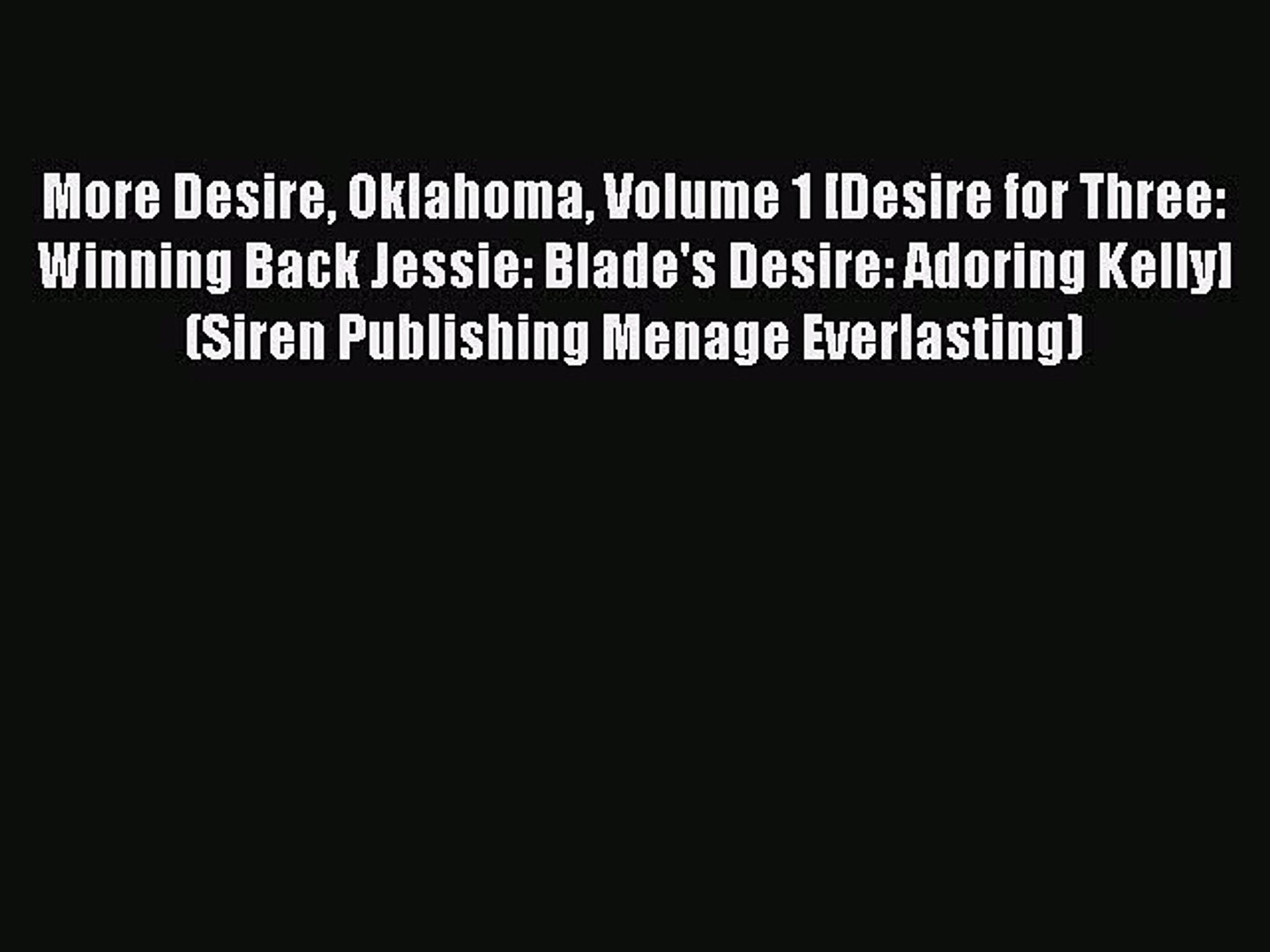 Read More Desire Oklahoma Volume 1 [Desire for Three: Winning Back Jessie: Blade's Desire: