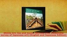 PDF  Shinto Art Ise and Izumo Shrines The Heibonsha survey of Japanese art English and Free Books