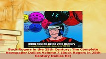Download  Buck Rogers in the 25th Century The Complete Newspaper Dailies Volume 7 Buck Rogers in PDF Online