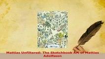 PDF  Mattias Unfiltered The Sketchbook Art of Mattias Adolfsson PDF Full Ebook