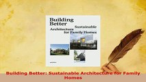 PDF  Building Better Sustainable Architecture for Family Homes PDF Online
