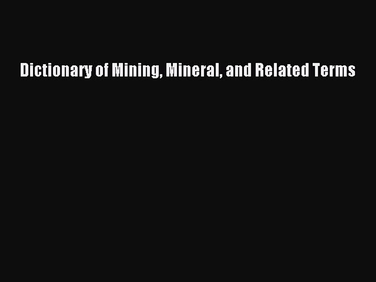 Dictionary of Mining, Mineral, and Related Terms