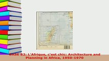 PDF  OASE 82 LAfrique cest chic Architecture and Planning in Africa 19501970 Download Full Ebook