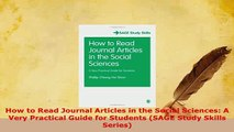Download  How to Read Journal Articles in the Social Sciences A Very Practical Guide for Students Download Full Ebook
