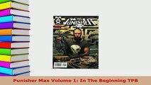 PDF  Punisher Max Volume 1 In The Beginning TPB Free Books