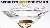 Read World s Best Cocktails  500 Couture Cocktails from the World s Best Bars and Bartenders Ebook