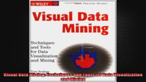 Visual Data Mining Techniques and Tools for Data Visualization and Mining