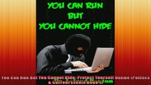 You Can Run But You Cannot Hide Protect Yourself Online Politics  Current Events Book