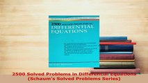 PDF  2500 Solved Problems in Differential Equations Schaums Solved Problems Series Download Online