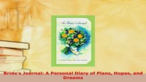 Download  Brides Journal A Personal Diary of Plans Hopes and Dreams Download Full Ebook