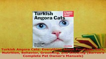 PDF  Turkish Angora Cats Everything About Purchase Care Nutrition Behavior Grooming and PDF Full Ebook