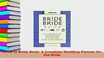 Download  Bride to Bride Book A Complete Wedding Planner for the Bride Read Online