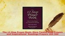 PDF  The 12 Step Prayer Book More Twelve Step Prayers and Inspirational  Readings Prayers PDF Book Free