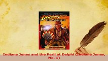 Download  Indiana Jones and the Peril at Delphi Indiana Jones No 1 Download Full Ebook