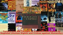 PDF  Torture and the Twilight of Empire From Algiers to Baghdad Human Rights and Crimes Read Online