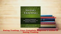 PDF  Swing Trading Your Complete Beginners Guide to Swing Trading Read Online
