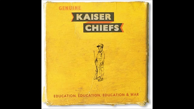Kaiser Chiefs – Education, Education, Education & War 22