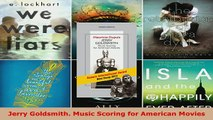 Download  Jerry Goldsmith Music Scoring for American Movies Free Books