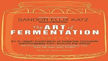 Read The Art of Fermentation  An In Depth Exploration of Essential Concepts and Processes from