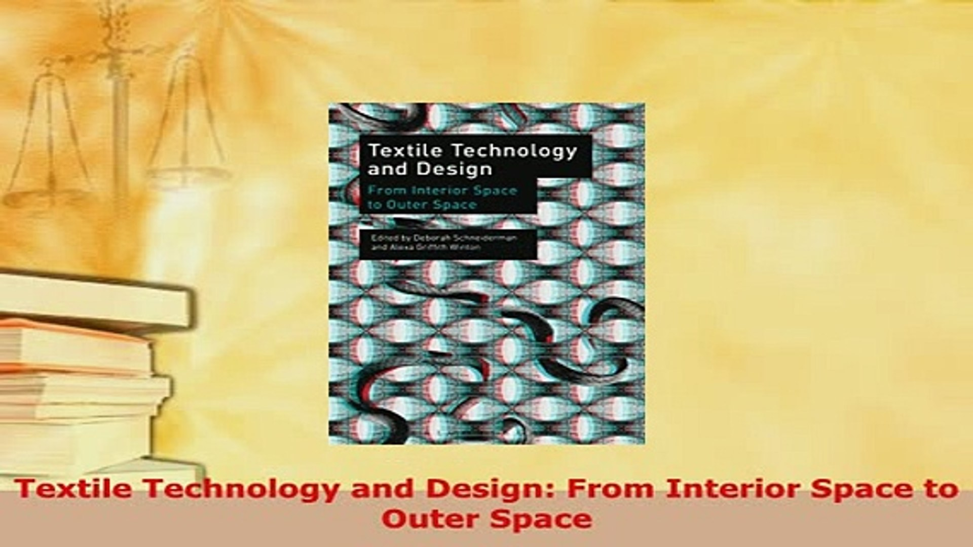 PDF  Textile Technology and Design From Interior Space to Outer Space Read Online