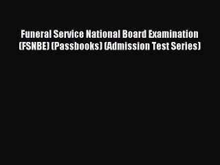 Download Funeral Service National Board Examination (FSNBE) (Passbooks) (Admission Test Series)