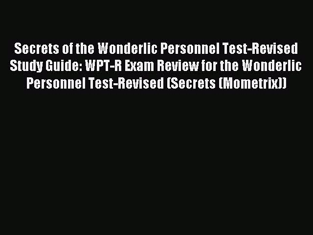Read Secrets of the Wonderlic Personnel Test-Revised Study Guide: WPT-R Exam Review for the
