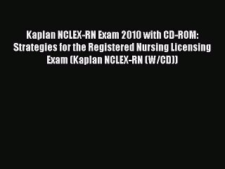 Read Kaplan NCLEX-RN Exam 2010 with CD-ROM: Strategies for the Registered Nursing Licensing