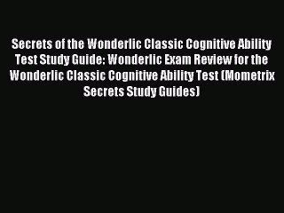 Read Secrets of the Wonderlic Classic Cognitive Ability Test Study Guide: Wonderlic Exam Review