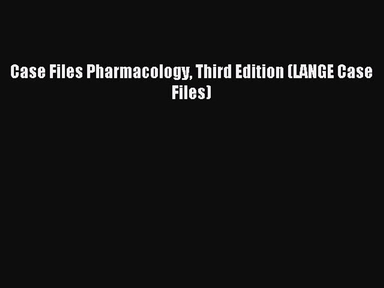 Download Case Files Pharmacology Third Edition LANGE Case Files PDF Free