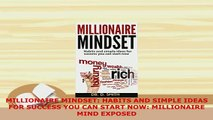 PDF  MILLIONAIRE MINDSET HABITS AND SIMPLE IDEAS FOR SUCCESS YOU CAN START NOW MILLIONAIRE Ebook