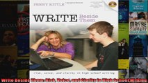 Write Beside Them Risk Voice and Clarity in High School Writing