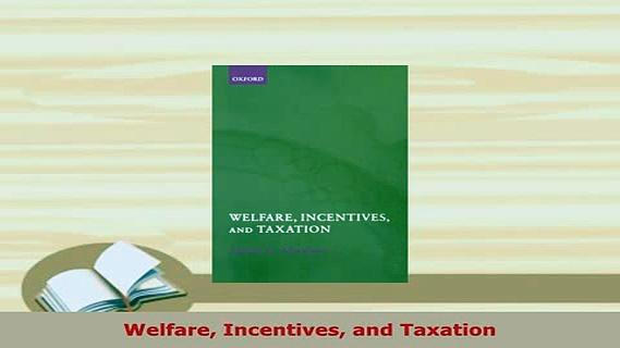 PDF  Welfare Incentives and Taxation PDF Book Free