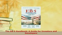 PDF  The EB5 Handbook A Guide for Investors and Developers Download Online