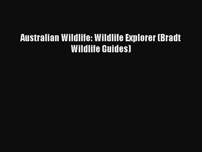 PDF Australian Wildlife: Wildlife Explorer (Bradt Wildlife Guides)  Read Online