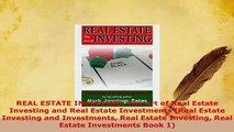 Download  REAL ESTATE INVESTING The Art of Real Estate Investing and Real Estate Investments Real Download Full Ebook