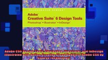 Adobe CS6 Design Tools Photoshop Illustrator and InDesign Illustrated with Online