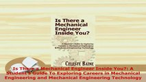 PDF  Is There a Mechanical Engineer Inside You A Students Guide To Exploring Careers in Download Full Ebook