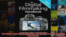 The Digital Filmmaking Handbook The definitive guide to digital filmmaking