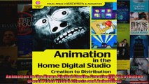 Animation in the Home Digital Studio Creation to Distribution Focal Press Visual Effects