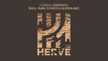 Hervé - I Know (Bloodline Remix)