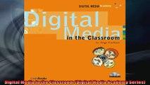 Digital Media in the Classroom Digital Media Academy Series