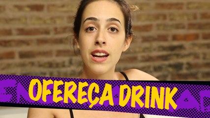 Ofereça drink, se você quer oferecer drinks! | Encalacrada