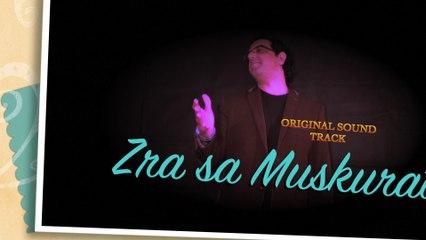 Zra sa muskurati hay Original song(OST) By Fraz Ali Sikander