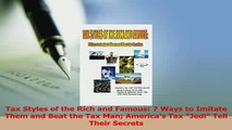 Read  Tax Styles of the Rich and Famous 7 Ways to Imitate Them and Beat the Tax Man Americas Ebook Free